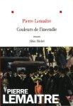 Pierre Lemaitre – Couleurs de l'incendie